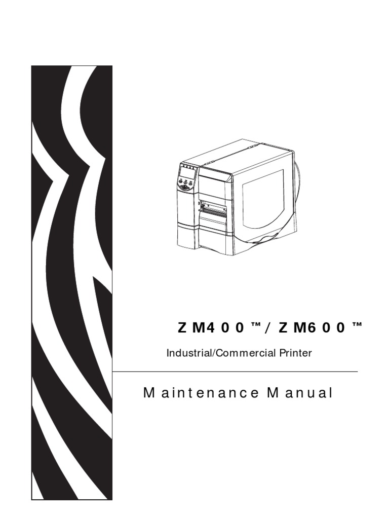 Maintenance Manual: ZM400 /ZM600