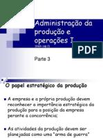 Adm. Produção e Operações I parte 3 Prof. Giroto