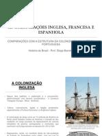 Colonizações Inglesa-Francesa-e-Espanhola na América
