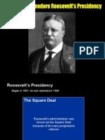 Unit 6 Objective 4 - Roosevelt's Presidency