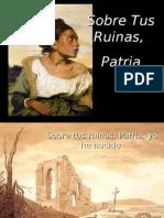 Sobre Tus Ruinas, Patria