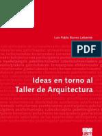 Ideas en Torno Al Taller de Arquitectura