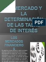 EL MERCADO Y LA DETERMINACIÓN DE LAS TASAS DE INTERÉS