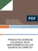 PRODUCTOS QUIMICOS UTLIZADOS EN EL MANTENIMIENTO DE UN EQUIPO DE COMPUTO
