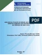 ANÁLISE DA ATUAÇÃO DO BRASIL NO CONSELHO DE DIREITOS HUMANOS DAS NAÇÕES UNIDAS NO PERÍODO DE 2006 A 2010