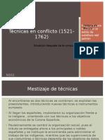 Técnicas en conflicto (1521-1762)
