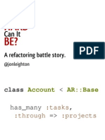 How Hard Can It Be? - A refactoring battle story