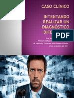 A propósito de un caso Intentando realizar un diagnóstico diferencial