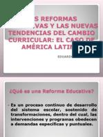 3 Las Reformas Educativas y Las Nuevas Tendencias Del Cambio Curricular