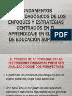 FUNDAMENTOS PSICOPEDAGÓGICOS DE LOS ENFOQUES Y ESTRATÉGIAS CENTRADOS EN EL APRENDIZAJE