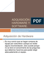 Adquisición de Hardware y Software