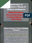 Application of Gardener's Theory of Multiple Intellegence