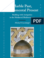 GREENHALGH Michael - Marble Past, Monumental Present. Building With Antiquities in the Mediaeval Mediterranean