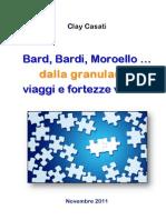 Bard, Bardi, Moroello … dalla granularità viaggi e fortezze virtuali