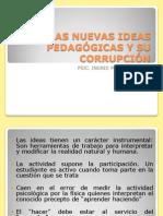 2.LAS NUEVAS IDEAS PEDAGÓGICAS Y SU CORRUPCIÓN