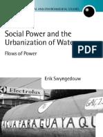 Social Power and the Urbanization of Water. Erik Swyngedouw