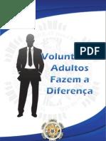 Voluntário Adultos fazem a Diferença