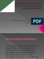 Impacto de La Actividad Productiva y Tecnologica en El Medio Ambiente