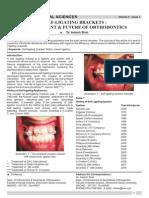 1.Self Ligating Brackets Past Present Future of Orthodontics