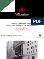 Risk Metrics Hedging CDT