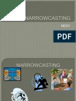 Narrow Casting