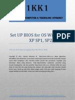 Set Up Bios for Os Windows Xp Sp1, Sp2, & Sp3