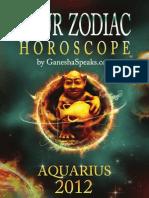 Your Zodiac Horoscope by GanehsaSpeaks.com Aquarius 2012