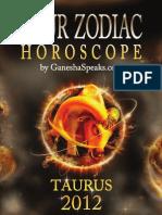 Your Zodiac Horoscope by GanehsaSpeaks.com - Taurus 2012