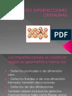 Defectos e Imperfecciones Cristalinas