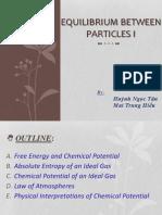 Equilibrium Between Particles i