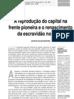 A reprodução do capital na frente pioneira e o renascimento da escravidão no Brasil