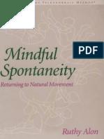 Ruthy Alon - Mindful Spontaneity - Lessons in the Feldenkrais Method