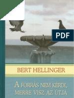Bert Hellinger - A Forrás Nem Kérdi, Merre Visz az Útja pdf könyv