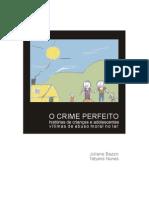 O Crime Perfeito - histórias de crianças e adolescentes vítimas de abuso moral no lar