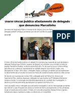 Diário Oficial publica afastamento de delegado que denunciou Marcelinho