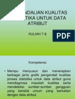 2914 Kuliah 7-8 ian Kualitas Statistika Untuk Data Atribut