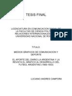 MEDIOS GRAFICOS DE COMUNICACION Y DEPORTE  EL APORTE DEL DIARIO LA ARGENTINA Y LA REVISTA EL GRAFICO AL DESARROLLO DEL FUTBOL ARGENTINO (1900-1933)