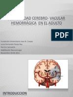 ENFERMEDAD CEREBRO- VACULAR hemorrágica  EN EL ADULTO