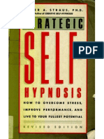 Strategic Self-Hypnosis How to Overcome Stress, Improve Performance, And Live to Your Fullest Potential