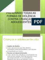 PREVENINDO TODAS AS FORMAS DE VIOLÊNCIA CONTRA CRIANÇAS