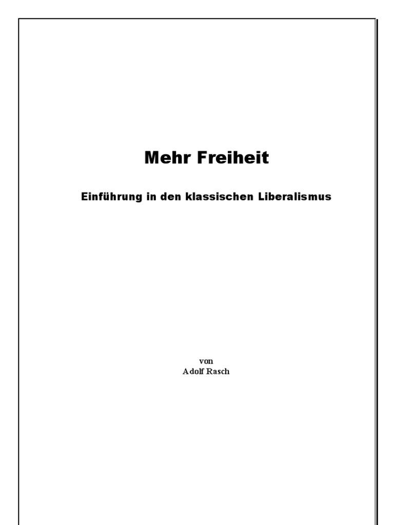 Mehr Freiheit. Eine Einführung in den klassischen Liberalismus.