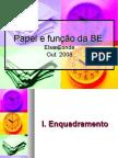 Papel e Função da BE