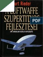 Kurt Rieder - A Luftwaffe Szupertitkos Fejlesztesei