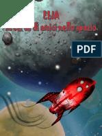 Elia alla ricerca di amici nello spazio