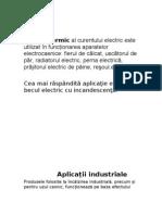 Efectul termic al curentului electric este utilizat în funcţionarea aparatelor electrocasnice
