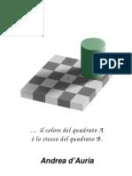 Il colore del quadrato A è lo stesso del quadrato B