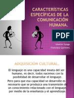 Características específicas de la comunicación humana.