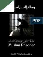 A Message to the Muslim Prisoner - Shaikh Abdullah JarraAllah