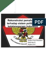 Rekonstruksi Pemahaman Terhadap Sistem Politik Dan Ketatanegaraan Indonesia