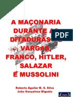 A MAÇONARIA DURANTE AS DITADURAS SALAZAR, VARGAS, FRANCO, HITLER E MUSSOLINI